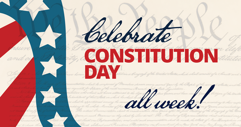 Celebrate Constitution Day...All Week!