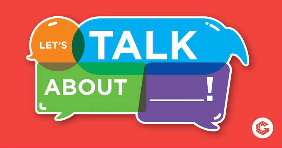 LET'S TALK ABOUT __________!