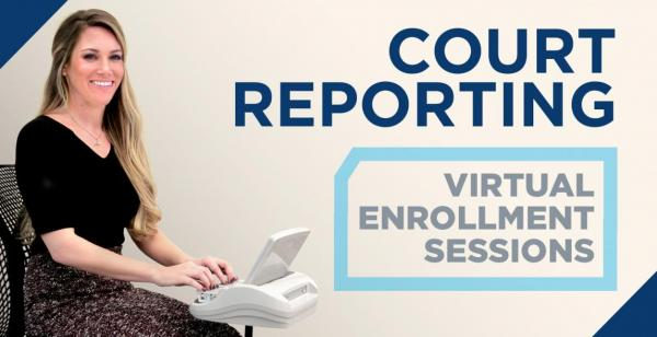 Court Reporting Virtual Enrollment Sessions