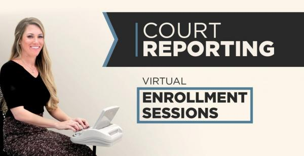 Court Reporting Information Sessions