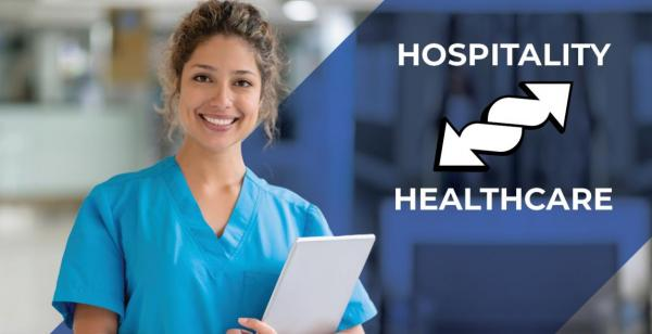 Hospitality to Healthcare