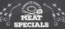 Tailgate Meat Specials