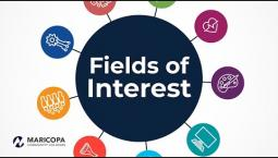 Learn about the new Fields of Interest to start on the right path for you.